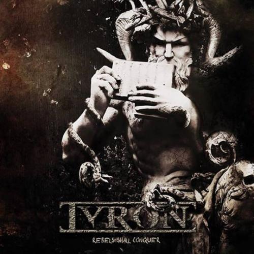 Tyron - Rebels shall conquer