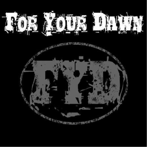 FYD - For Your Dawn CD