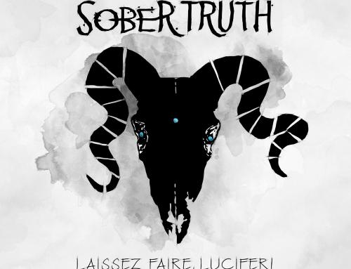 SPECIAL FAN PRE-SALE: LAISSEZ FAIRE, LUCIFER! +++ NEW SOBER TRUTH ALBUM